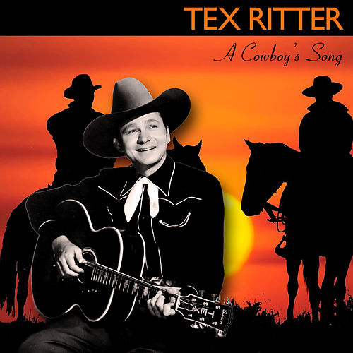 A Cowboy's Song by Tex Ritter