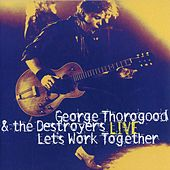 Let's Work Together Live by George Thorogood