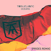 Oceans (Prides Remix) by Twin Atlantic