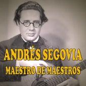 Maestro de Maestros by Andres Segovia