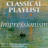 Classical Playlist: Impressionism by Various Artists