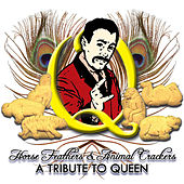 Horse Feathers & Animal Crackers: A Tribute To Queen by Various Artists