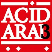 Acid Arab Collections, Vol. 3 by Various Artists