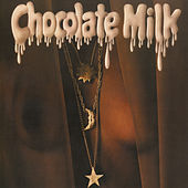 Chocolate Milk (Expanded) by Chocolate Milk