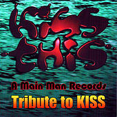 Kiss This: A Main Man Records Tribute To Kiss by Various Artists