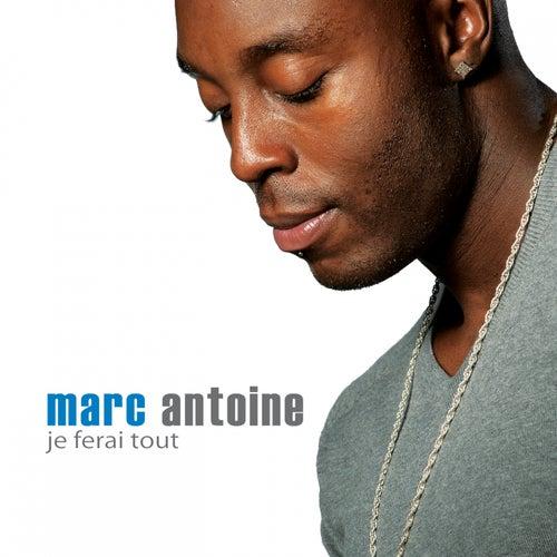 Je ferai tout by Marc Antoine