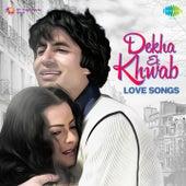 Dekha Ek Khwab (Love Songs) by Various Artists