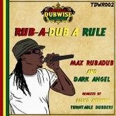 Rub-a-Dub a Rule by Dark Angel