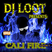 DJ Loot Presents: Cali Fire Volume 5 by Various Artists