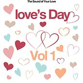 Love's Day, Vol. 1 (The Sound of Your Love) von Various Artists
