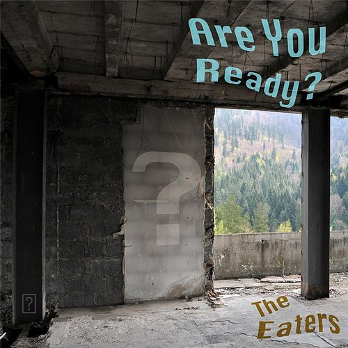 Are You Ready? by Eaters