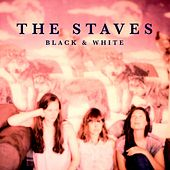 Black & White by The Staves