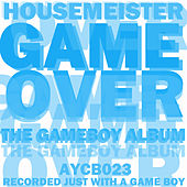 Game Over (The Gameboy Album) von Housemeister