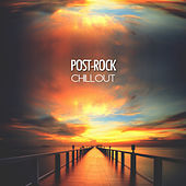 Post-Rock Chillout by Various Artists