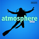 Atmosphere: Sea by Various Artists