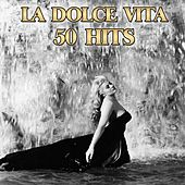 La dolce vita (50 hits anni 60 compilation) by Various Artists