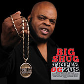 Triple OGzus by Big Shug