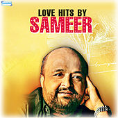 Love Hits by Sameer by Various Artists