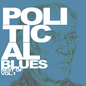 Political Blues - Best of, Vol. 1 by Various Artists