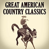 Great American Country Classics by Various Artists