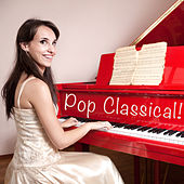 Pop Classical - Just Piano! by Various Artists