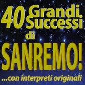 40 Grandi Successi di SANREMO!  ...con interpreti originali by Various Artists