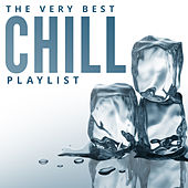 The World's Greatest Chill Playlist by Various Artists