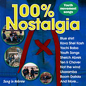 100% Nostalgia - Youth Movement Songs by Various Artists