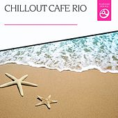 Chillout Cafe Rio by Various Artists