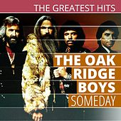 THE GREATEST HITS: The Oak Ridge Boys - Someday by The Oak Ridge Boys