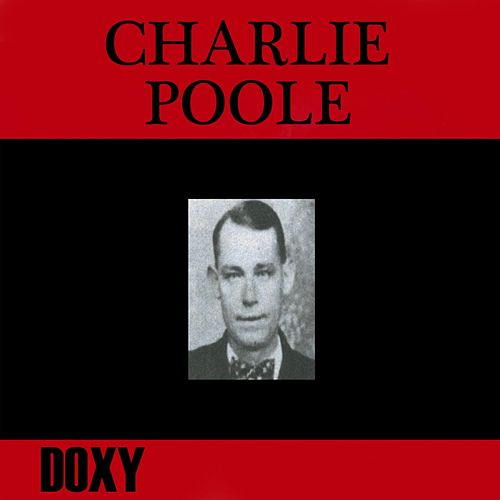 Charlie Poole (Doxy Collection) by Charlie Poole