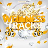 50 in Love With Wellness Tracks by Various Artists