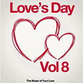 Love's Day, Vol. 8 (The Sound of Your Love) by Various Artists