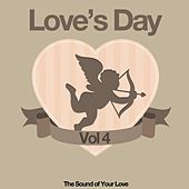 Love's Day, Vol. 4 (The Sound of Your Love) von Various Artists