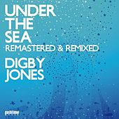 Under the Sea (Remastered & Remixed) by Digby Jones