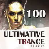 100 Ultimative Trance Tracks by Various Artists