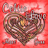 Celtic Love by Marc Gunn