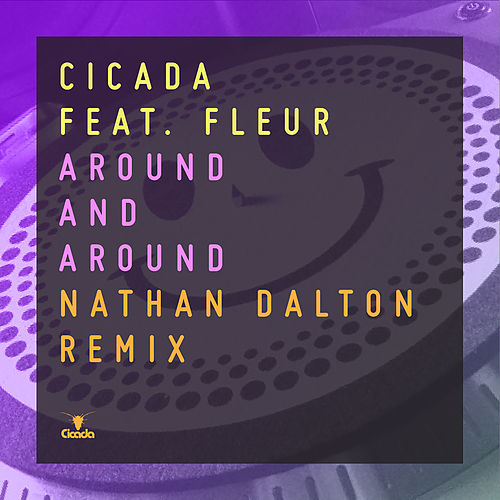 Around and Around (Nathan Dalton Remixes) by Cicada