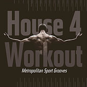 House 4 Workout - Metropolitan Sport Grooves by Various Artists