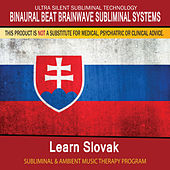 Learn Slovak - Subliminal and Ambient Music Therapy by Binaural Beat Brainwave Subliminal Systems