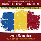 Learn Romanian - Subliminal and Ambient Music Therapy by Binaural Beat Brainwave Subliminal Systems