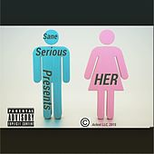 Her by Sane Serious