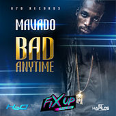 Bad Anytime - Single by Mavado