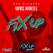 Fix Up - Single by VYBZ Kartel