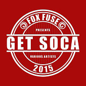 Get Soca 2015 by Various Artists