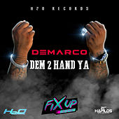 Dem 2 Hand Ya - Single by Demarco