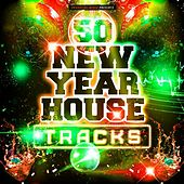 50 New Year House Tracks by Various Artists
