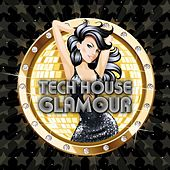 Tech House Glamour by Various Artists