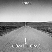 Come Home by FOBEE