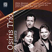 Messiaen: Quatuor Pour La Fin Du Temps / Shostakovich: Seven Romances After Poems by Alexander Blok by Osiris Trio
